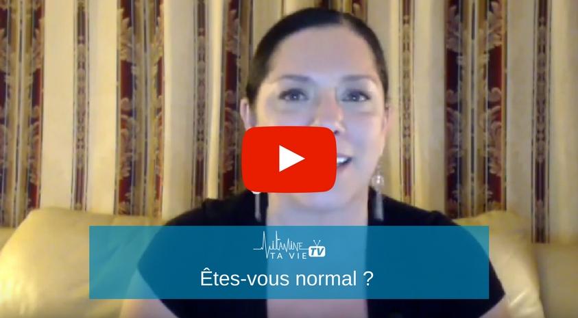 Êtes-vous normal?